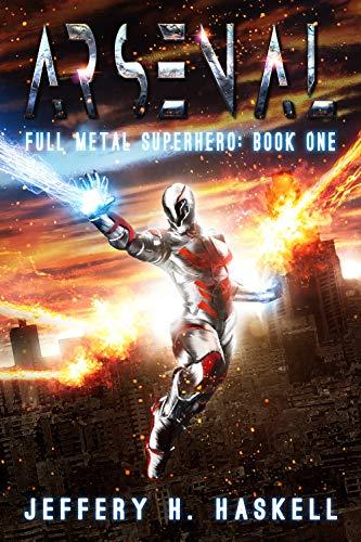 Arsenal (Full Metal Superhero Book 1)