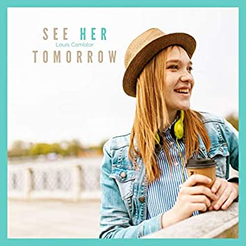 See Her Tomorrow