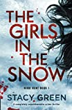 The Girls in the Snow: A completely unputdownable crime thriller (Nikki Hunt)