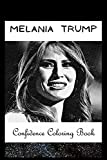 Confidence Coloring Book: Melania Trump Inspired Designs For Building Self Confidence And Unleashing Imagination