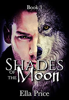 Shades of the Moon: Book 3 by [Ella Price]