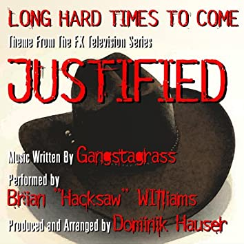 """Long Hard Times To Come - From """"Justified"""" (Ganstagrass) (feat. Dominik Hauser) - Single"""
