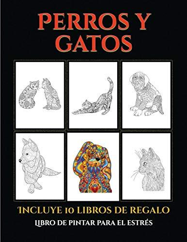 Libro de pintar para el estrés (Perros y gatos): Este libro contiene 44 láminas para colorear que se…