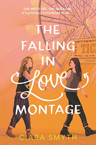 Compare Textbook Prices for The Falling in Love Montage  ISBN 9780062957115 by Smyth, Ciara