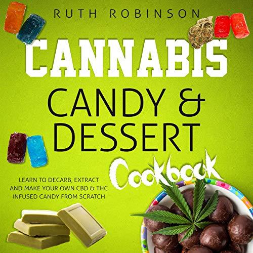 Cannabis Candy & Dessert Cookbook audiobook cover art