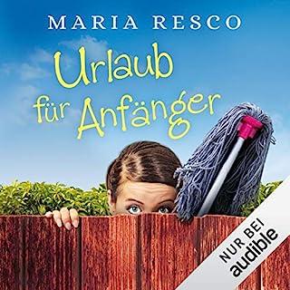 Urlaub für Anfänger                   Autor:                                                                                                                                 Maria Resco                               Sprecher:                                                                                                                                 Sabine Fischer                      Spieldauer: 8 Std. und 46 Min.     224 Bewertungen     Gesamt 3,8