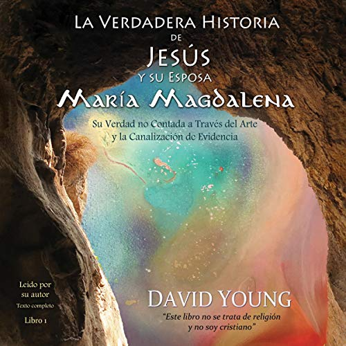 La verdadera historia de Jesus y su esposa Maria Magdalena [The True Story of Jesus and His Wife Maria Magdalena] cover art