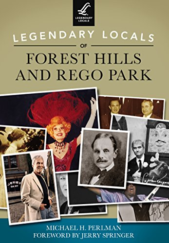 Legendary Locals of Forest Hills and Rego Park (English Edition)