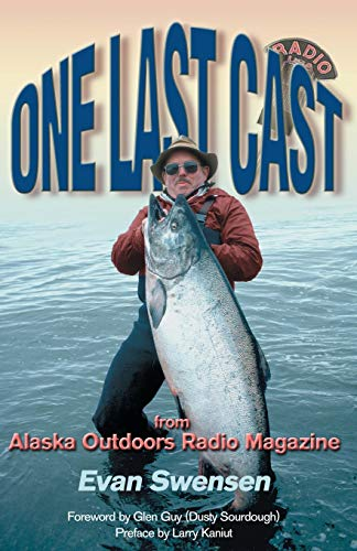 One Last Cast: From Alaska Outdoors Radio Magazine