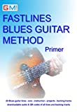 Fastlines Blues Guitar Primer: Learn to solo for blues guitar with Fastlines, the combined book and audio tutor. (Fastlines Guitar Tutors 4) (English Edition)