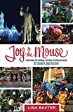 Joy to the Mouse: Celebrating the Holidays, Festivals, and Annual Events at Disneyland Resort