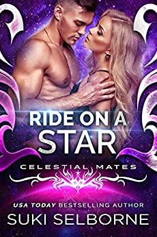 Ride On A Star: Celestial Mates (Yolcadian Warriors Book 3) by [Suki Selborne]