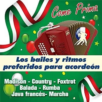 Come Prima - Los Bailes Y Ritmos Preferidos Para Acordeón (Madison - Country - Foxtrot - Balada - Rumba - Java Francés - Marcha)