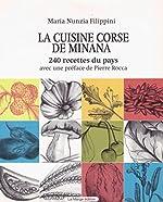 La cuisine corse de Minana - 240 recettes du pays avec une préface de Pierre Rocca de Maria Nunzia Filippini