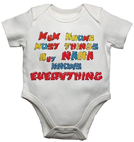 Body Body bébé bébé bébé Maman Knows Most Things But Nana Knows Everything - Pour garçons et filles - Unisexe - Blanc - 3-6 mois