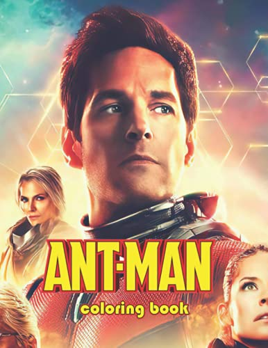 Ant Man Coloring Book: A Stunning Coloring Book For Fans of All Ages To Relax And Relieve Stress With Plenty Of Images.