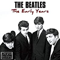 Early Years - The Beatles by The Beatles (2013-01-29)