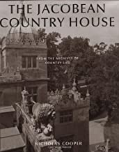 The Jacobean Country House: From the Archives of Country Life