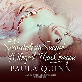 The Scandalous Secret of Abigail MacGregor     Highland Heirs, Book 3              By:                                                                                                                                 Paula Quinn                               Narrated by:                                                                                                                                 Carrington MacDuffie                      Length: 9 hrs and 48 mins     68 ratings     Overall 4.5