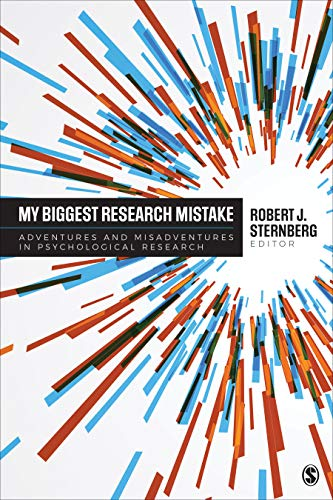 My Biggest Research Mistake: Adventures and Misadventures in Psychological Research