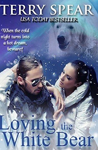 Loving the White Bear (Heart of the White Bear) (Volume 1)