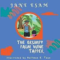 The Grumpy Palm Wine Tapper