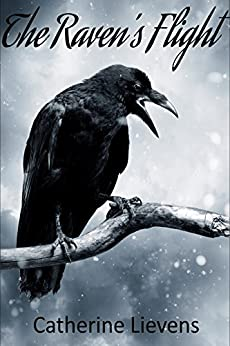 The Raven's Flight by [Catherine Lievens]