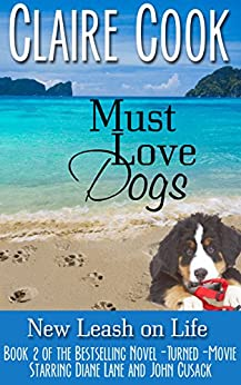 Must Love Dogs: New Leash on Life: (Book 2) by [Claire Cook]
