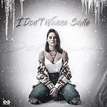 I Don't Wanna Smile