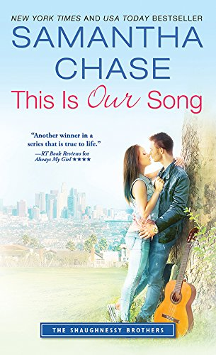 Book: This Is Our Song (The Shaughnessy Brothers Book 4) by Samantha Chase