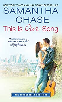 This Is Our Song (The Shaughnessy Brothers Book 4) by [Samantha Chase]