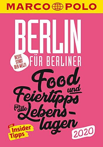 MARCO POLO Beste Stadt der Welt - Berlin 2020 MARCO POLO Cityguides): Food- und Feiertipps für alle Lebenslagen