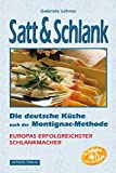Satt & Schlank. Die deutsche Küche nach der Montignac-Methode.