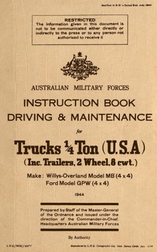 Instruction Book Driving & Maintenance for Trucks 1/4 Ton (USA): Make: Willys Overland Model MB (4x4), Ford Model GPW (4x4)