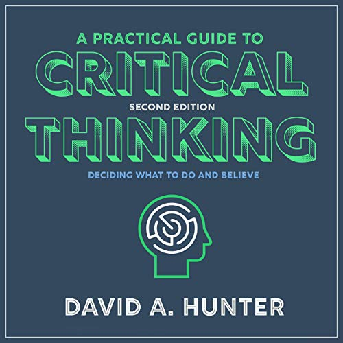 A Practical Guide to Critical Thinking cover art