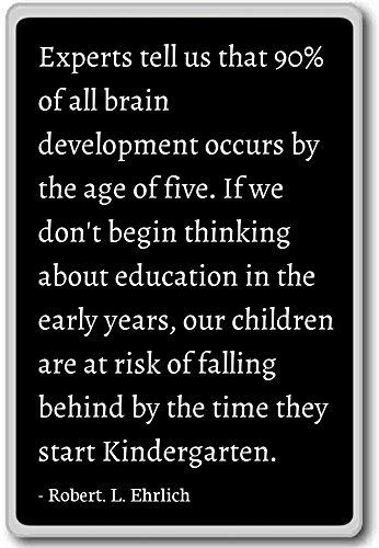 Gli esperti ci dicono che il 90% di tutto il cervello de. - Robert. L. Ehrlich cita magnete frigorifero, nero