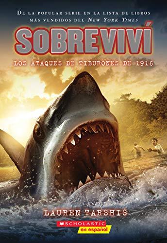 Sobreviví los ataques de tiburones de 1916 (I Survived the Shark Attacks of 1916) (2) (Spanish Edition)