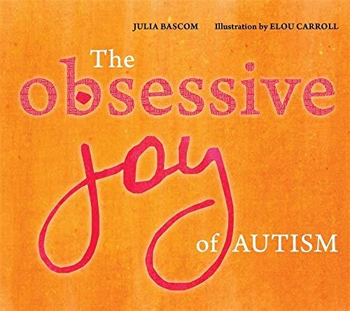 The Obsessive Joy of Autism