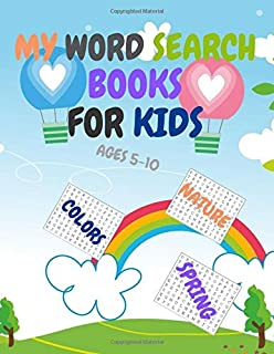 MY WORD SEARCH BOOKS FOR KIDS AGES 5-10: FIRST KIDS WORD SEARCH PUZZLE BOOK AGES 4-6;6-8;5-10,FUN LEARNING ACTIVITIES CLEV...