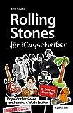 Rolling Stones für Klugscheißer: Populäre Irrtümer und andere Wahrheiten