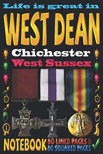 Life is great in West Dean Chichester West Sussex: Notebook | 120 pages - 60...