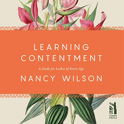 Learning Contentment     A Study for Ladies of Every Age              By:                                                                                                                                 Nancy Wilson                               Narrated by:                                                                                                                                 Jana Lindstrom                      Length: 2 hrs and 35 mins     Not rated yet     Overall 0.0