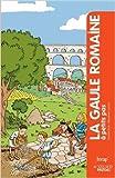 La Gaule romaine à petits pas de Olivier Blin,Benjamin Lefort (Illustrations) ( 11 février 2012 ) - Actes Sud Junior (11 février 2012) - 11/02/2012