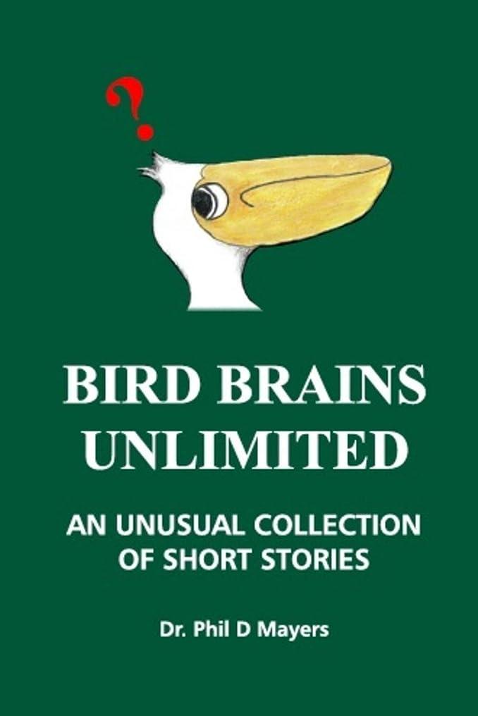 繕う電信ベアリングサークルBird Brains Unlimited: A Very Unusual Collection Of Short Stories