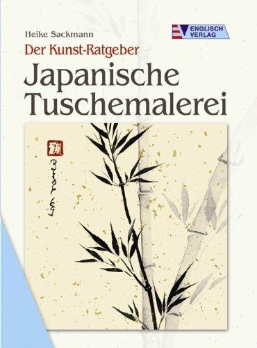 Der Kunst-Ratgeber. Japanische Tuschemalerei von Heike Sackmann (8. Januar 2009) Taschenbuch