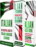 Italian: Learn Italian For Beginners Including Italian Grammar, Italian Short Stories and 1000+ Italian Phrases (English Edition)