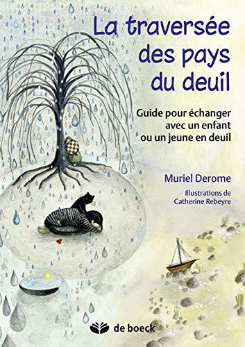 La traversée des pays du deuil : Guide pour échanger avec un enfant ou un jeune en deuil