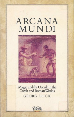Arcana Mundi: Magic and the Occult in the Greek and Roman Worlds