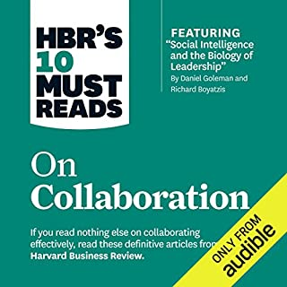 HBR's 10 Must Reads on Collaboration                   Written by:                                                                                                                                 Harvard Business Review,                                                                                        Daniel Goleman,                                                                                        Richard E. Boyatzis,                   and others                          Narrated by:                                                                                                                                 Chris Kayser                      Length: 5 hrs and 35 mins     Not rated yet     Overall 0.0