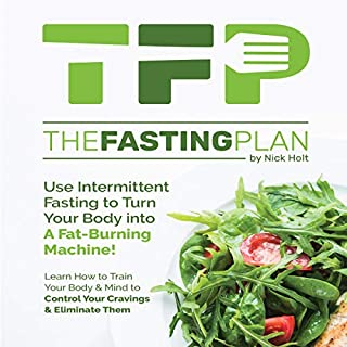 The Fasting Plan: Use Intermittent Fasting to Get Lean and Stay Lean Forever                   Written by:                                                                                                                                 Nick Holt                               Narrated by:                                                                                                                                 Chris Matthews,                                                                                        Nick Holt                      Length: 3 hrs and 57 mins     Not rated yet     Overall 0.0